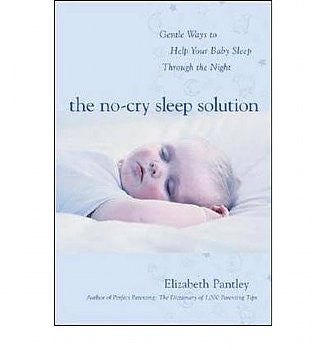 No-Cry Sleep Solution, The: Gentle Ways to Help Your Baby Sleep Through the Night