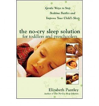 No-Cry Sleep Solution for Toddlers and Preschoolers, The: Gentle Ways to Stop Bedtime Battles and Improve Your Child's Sleep