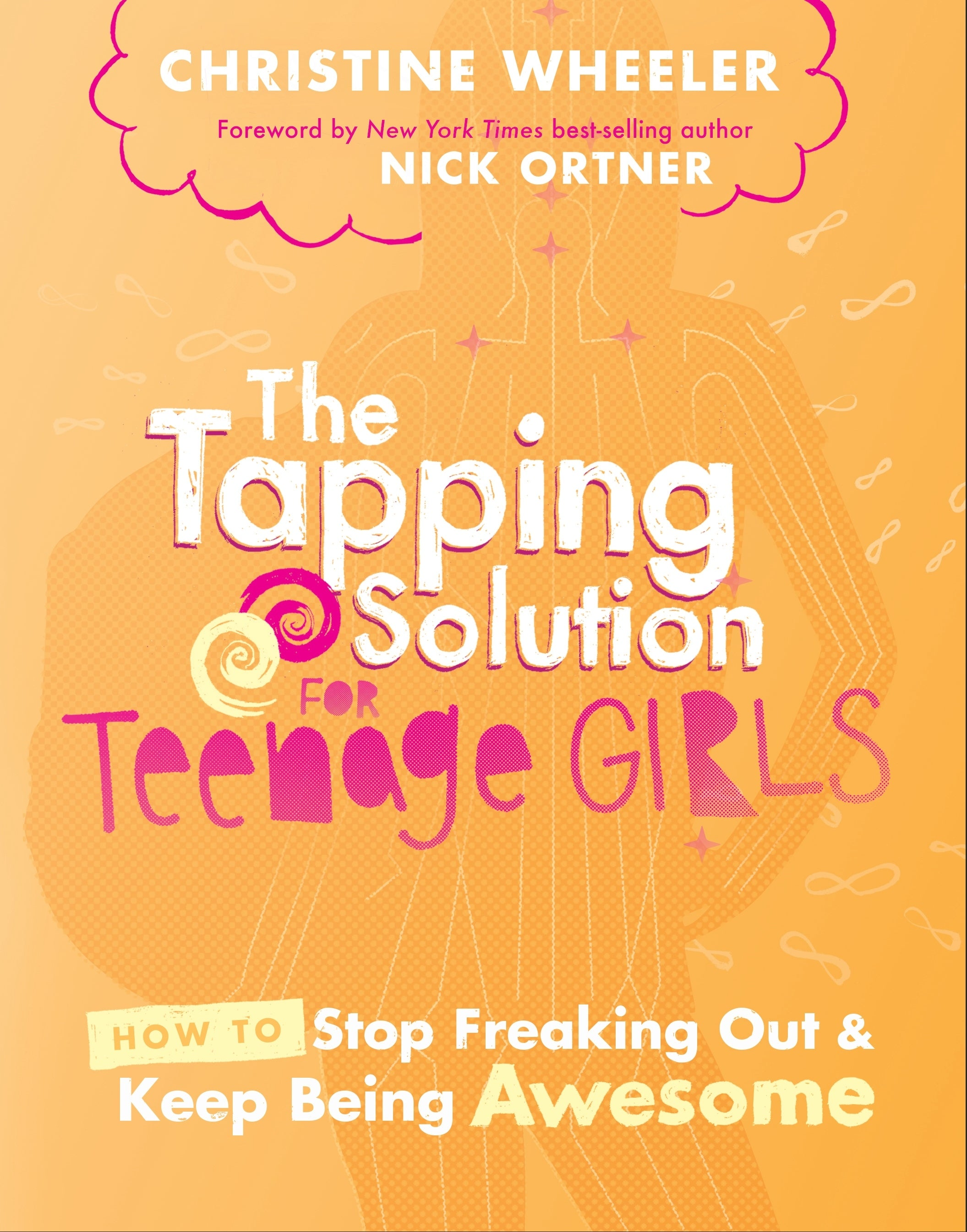Tapping Solution For Teenage Girls:  How To Stop Freaking Out And Start Being Awesome, The