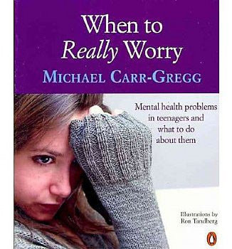 When to Really Worry: Mental Health Problems in Teenagers and What to Do About Them