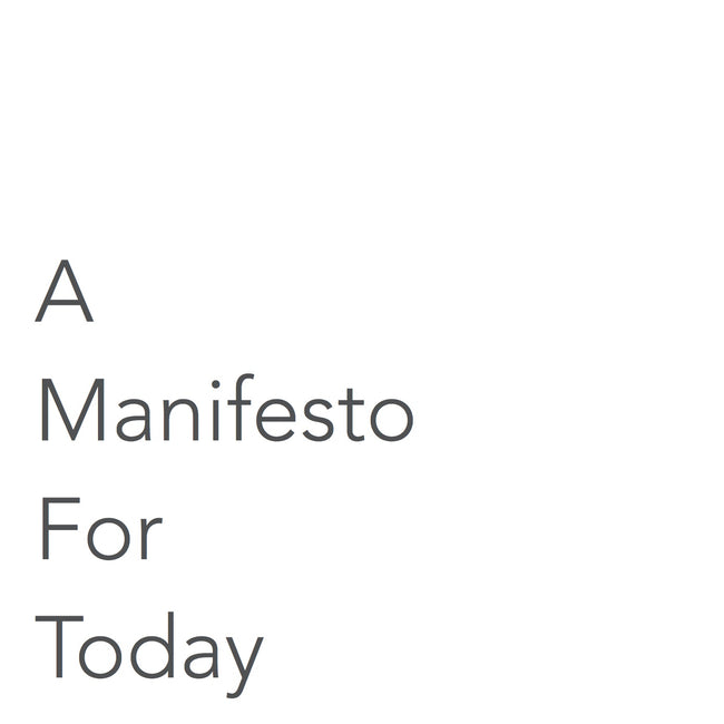 A Manifesto for Today
