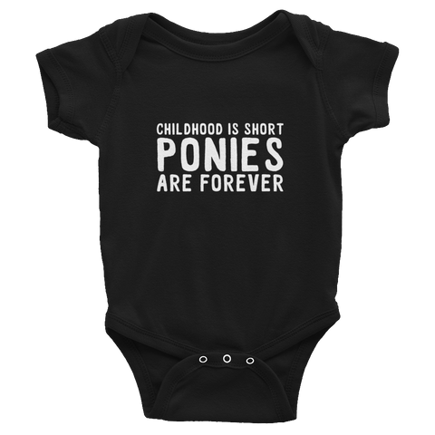 Infant Bodysuit: Short-Sleeve - Childhood is short. Ponies are FOREVER