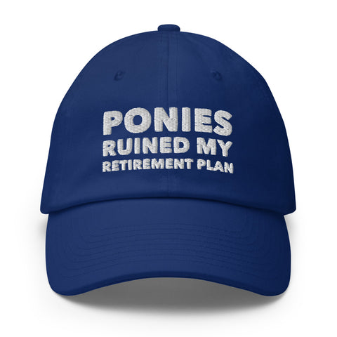 Baseball Hat: Ponies Ruined My Retirement Plan