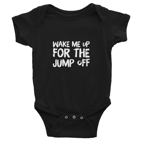 Infant Bodysuit: Short-Sleeve - Wake me up for the Jump Off