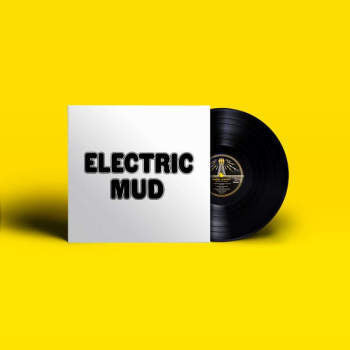 MUDYY WATERS: ELECTRIC MUD   LP