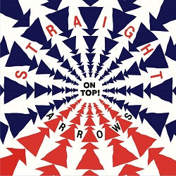 STRAIGHT ARROWS - ON TOP    (LP / CD)