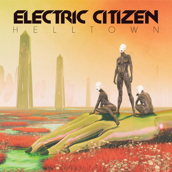 ELECTRIC CITIZEN - HELLTOWN   LP (Ltd. ORANGE VINYL) / CD