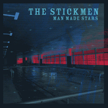 THE STICKMEN - MAN MADE STARS LP