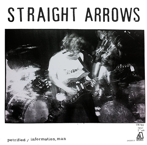 Straight Arrows - Petrified / Information Man 7""