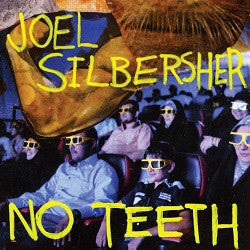 Joel Silbersher - No Teeth   7""