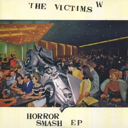 THE VICTIMS - HORROR SMASH   7""