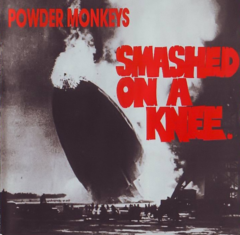 Powder Monkeys - Smashed On A Knee CD / LP