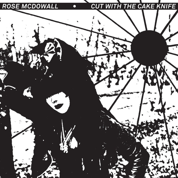 Rose McDowall  - Cut With The Cake Knife LP