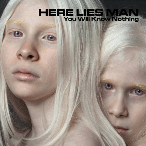 HERE LIES MAN - YOU WILL KNOW NOTHING   (LP / CD)