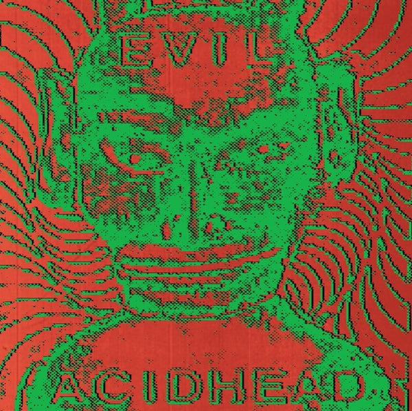 Evil Acid Head: In The Name Of All That Is Unholy - CD