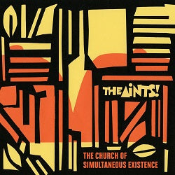 THE AINTS! - THE CHURCH OF SIMULTANEOUS EXISTENCE   (LP / CD)