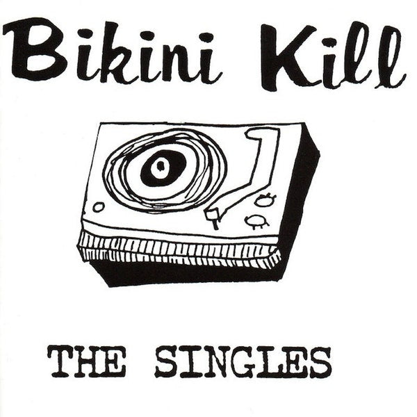 Bikini Kill - The Singles - CD / LP