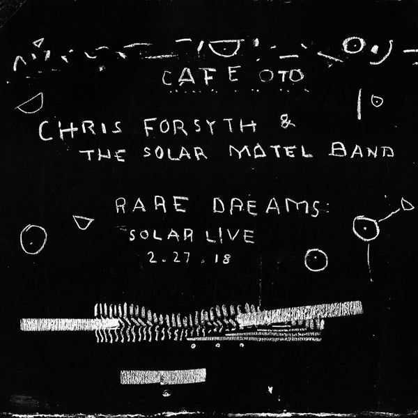CHRIS FORSYTH & SOLAR MOTEL BAND - RARE DREAMS SOLAR LIVE LP