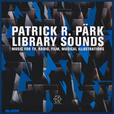 Patrick R. Pärk - Library Sounds: Music for TV, Film, Musical Illustrations - LP (BLUE VINYL)