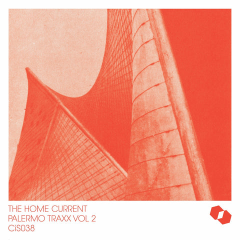 The Home Current - Palermo Traxx Vol. 2 - LP (CLEAR ORANGE VINYL)
