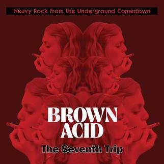 BROWN ACID; THE SEVENTH TRIP (VINYL / CD)