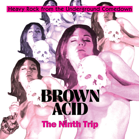 "BROWN ACID - NINTH TRIP   (12"" GREEN VINYL / 12"" BLACK VINYL / CD)"