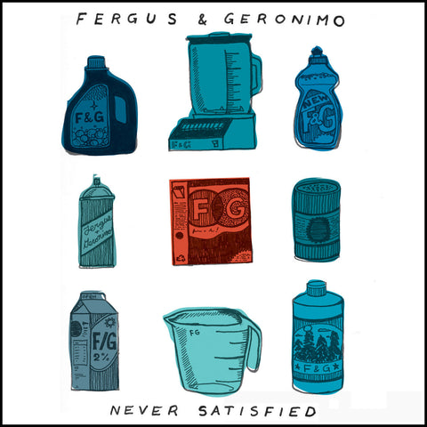 Fergus & Geronimo - Never Satisfied   7""