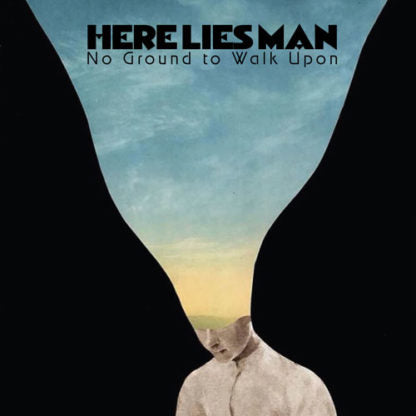 HERE LIES MAN - NO GROUND TO WALK UPON    (LP / CD)