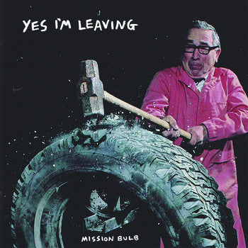 YES I'M LEAVING - MISSION BULB LP