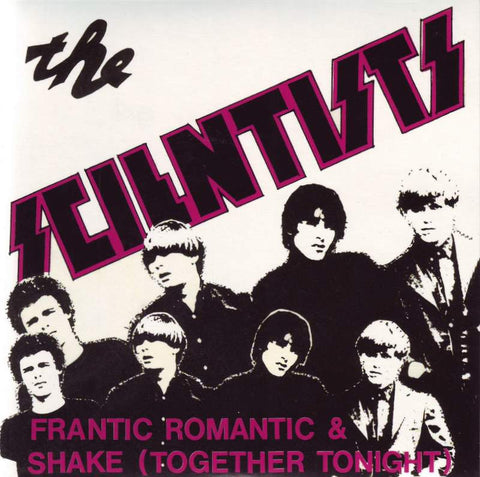 The Scientists - Frantic Romantic / Shake (Together Tonight) 7""