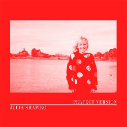 JULIA SHAPIRO - PERFECT VERSION (Coloured LP / CD)