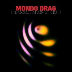 Mondo Drag - The Occulation Of Light  CD / LP