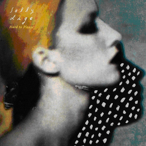 Sally Dige - Hard to Please   CD / LP