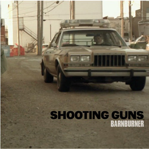 Shooting Guns - Barnburner   7""