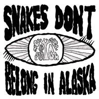 SNAKES DON'T BELONG IN ALASKA (2xLP)