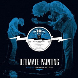 Ultimate Painting - Live at Thirdman (24th September 2015) LP