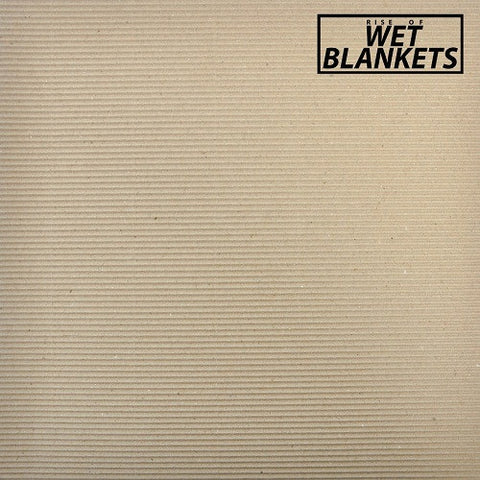Wet Blankets - Rise of the Wet Blankets LP