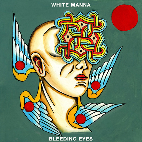 WHITE MANNA - BLEEDING EYES (COLOURED VINYL / BLACK VINYL / CD)