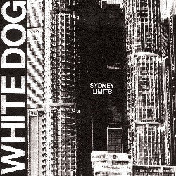 White Dog - Sydney Limits  CD / LP
