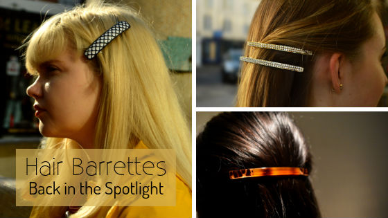 Hair Barrettes - Back in the Spotlight