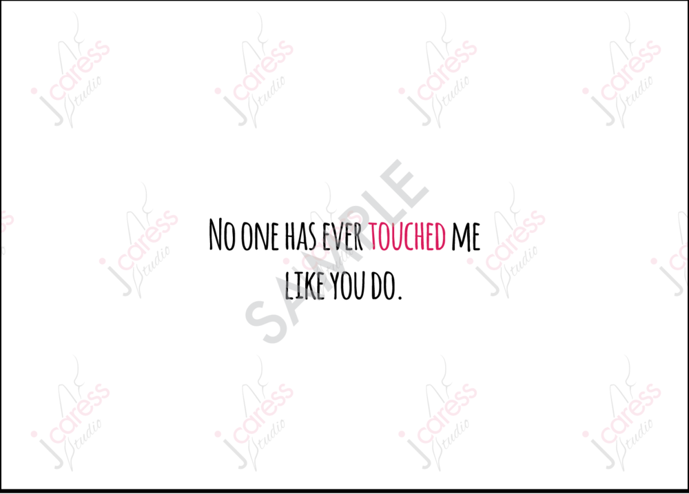Sexy Greeting Card - 'No one has ever touched me like you do'