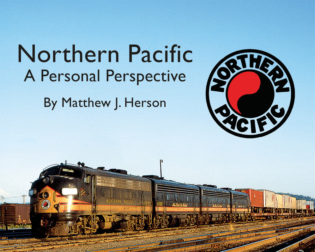 Northern Pacific – A Personal Perspective (Softcover)