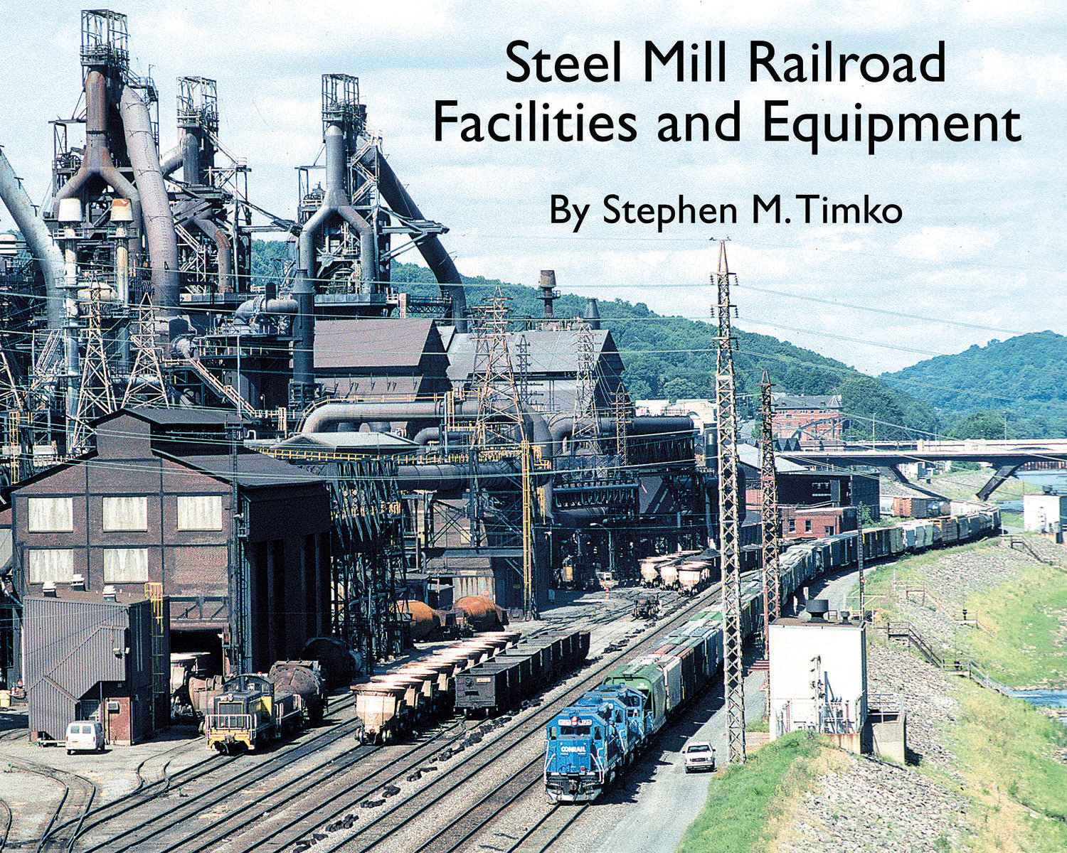 Steel Mill Railroad Facilities and Equipment (Softcover)