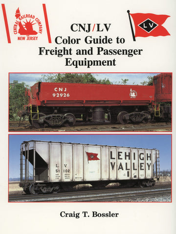 CNJ/LV Color Guide to Freight and Passenger Equipment