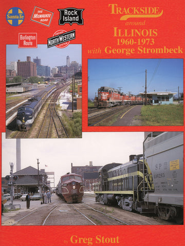 Trackside around Illinois 1960-1973 with George Strombeck (Trk #33)