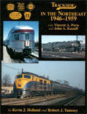 Trackside in the Northeast 1946-1959 with Vincent A. Purn and John A. Knauff (Trk #61)