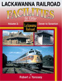 Lackawanna RR Facilities In Color Volume 2: Dover to Scranton