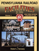 Pennsylvania Railroad Facilities In Color Volume 1: New York Division Sunnyside to Lane