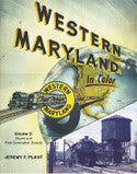 Western Maryland In Color Vol. 2: Late Steam and Early Diesel