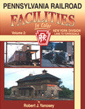 Pennsylvania Railroad Facilities In Color Volume 2: New York Division, Lane to Torresdale